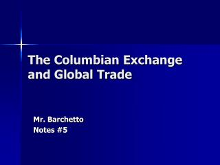 The Columbian Exchange and Global Trade