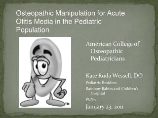 American College of Osteopathic Pediatricians Kate Ruda Wessell, DO Pediatric Resident