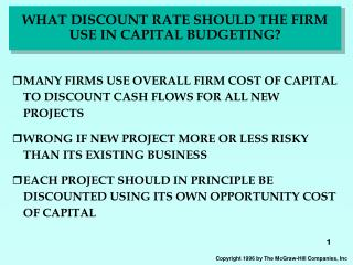 WHAT DISCOUNT RATE SHOULD THE FIRM USE IN CAPITAL BUDGETING?