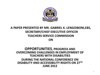 OPPORTUNITIES , PROGRESS AND OVERCOMING CHALLENGES IN EMPLOYMENT OF TEACHERS WITH DISABILITIES