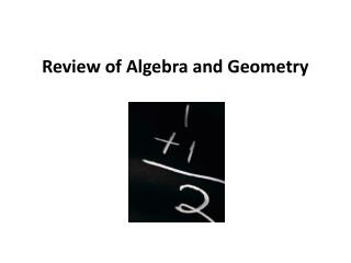 Review of Algebra and Geometry