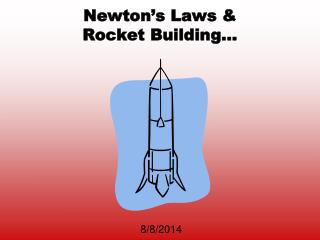 Newton's Laws & Rocket Building…
