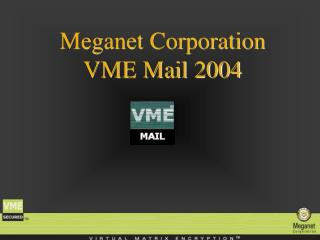 Meganet Corporation  VME Mail 2004