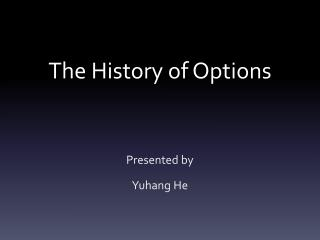 The History of Options