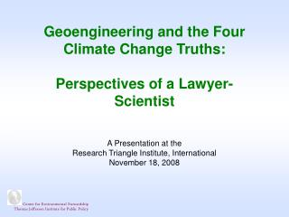Geoengineering and the Four Climate Change Truths:  Perspectives of a Lawyer-Scientist
