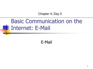 E-Mail Basic Communication on the Internet: E-Mail