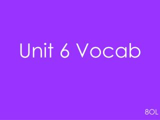 Unit 6 Vocab