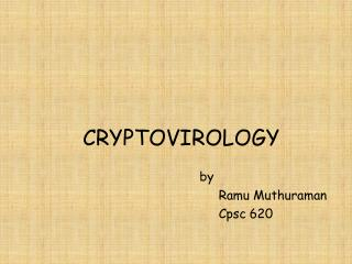 CRYPTOVIROLOGY