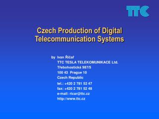 Czech Production of Digital  Telecommunication Systems