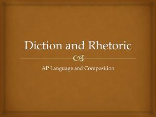 Diction and Rhetoric