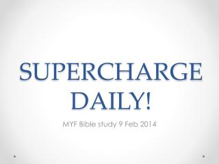 SUPERCHARGE DAILY!