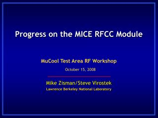 Progress on the MICE RFCC Module