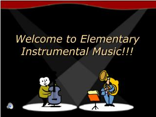 Welcome to Elementary Instrumental Music!!!