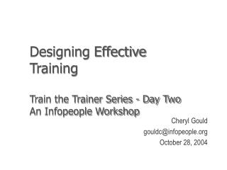 Designing Effective Training Train the Trainer Series - Day Two An Infopeople Workshop