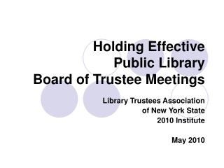 Holding Effective  Public Library  Board of Trustee Meetings