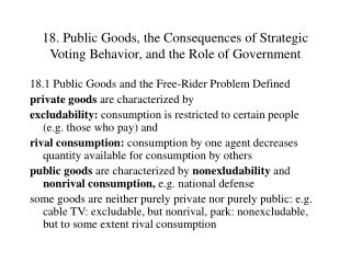 18. Public Goods, the Consequences of Strategic Voting Behavior, and the Role of Government