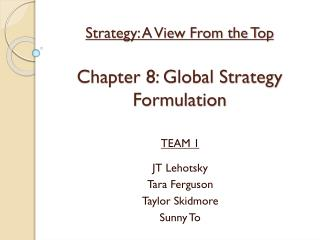 Strategy: A View From the Top  Chapter 8: Global Strategy Formulation