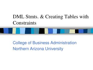 DML Stmts. & Creating Tables with Constraints