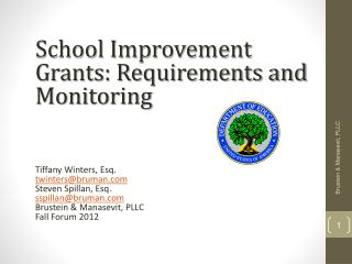 School Improvement Grants: Requirements and Monitoring Tiffany Winters, Esq. twinters@bruman
