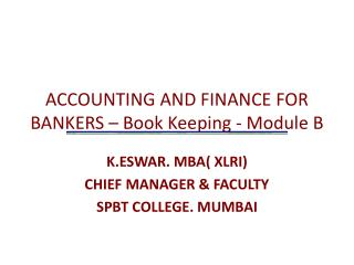 ACCOUNTING AND FINANCE FOR BANKERS – Book Keeping - Module B