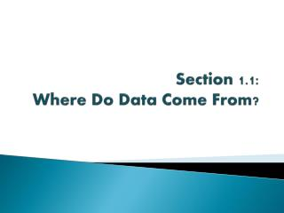 Section 1.1:   Where Do Data Come From?