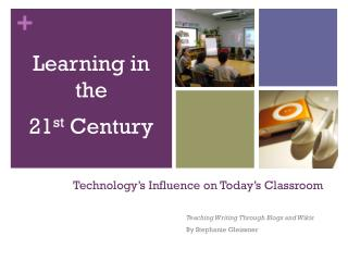 Technology's Influence on Today's Classroom