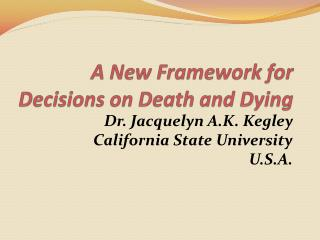 A New Framework for Decisions on Death and Dying