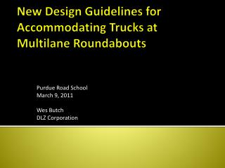 New Design Guidelines for Accommodating Trucks at  Multilane Roundabouts