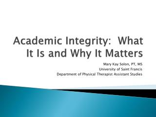 Academic Integrity:  What It Is and Why It Matters