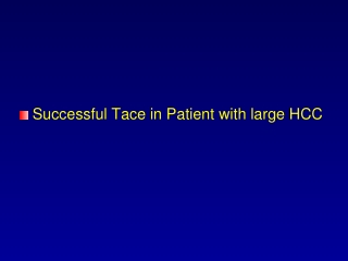 Successful Tace in Patient with large HCC