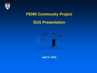 PENN Community Project SUG Presentation