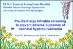 B.I.N.D. Center at Pennsylvania Hospital Bilirubin Induced Neurologic Dysfunction University of Pennsylvania, Philadelph