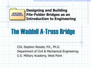 The Waddell A-Truss Bridge