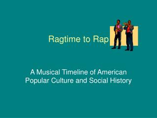 Ragtime to Rap