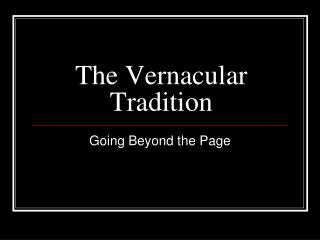 The Vernacular Tradition