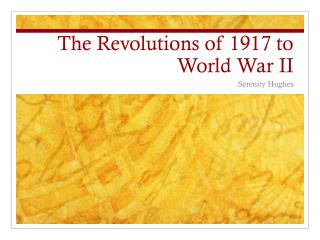The Revolutions of 1917 to World War II