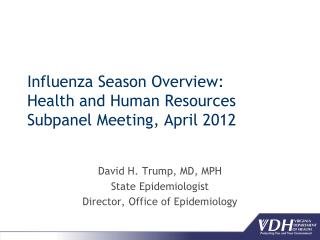 Influenza Season Overview: Health and Human Resources Subpanel Meeting, April 2012