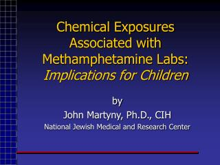 Chemical Exposures Associated with Methamphetamine Labs:  Implications for Children