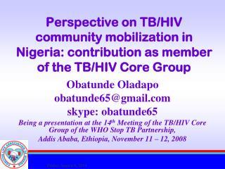 Obatunde Oladapo obatunde65@gmail skype: obatunde65