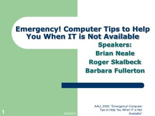 Emergency! Computer Tips to Help You When IT is Not Available