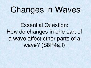 Changes in Waves