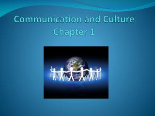 Communication and Culture Chapter 1