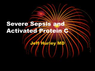 Severe Sepsis and Activated Protein C