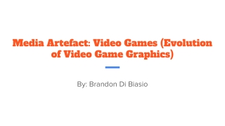 Media Artefact: Video Games (Evolution of Video Game Graphics)