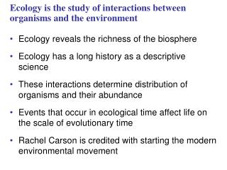 Ecology is the study of interactions between organisms and the environment
