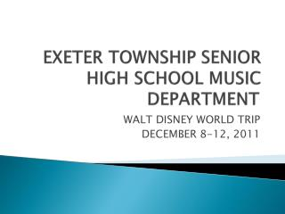 EXETER TOWNSHIP SENIOR HIGH SCHOOL MUSIC DEPARTMENT