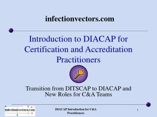 Introduction to DIACAP for Certification and Accreditation Practitioners