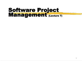 Software Project Management (Lecture 7)