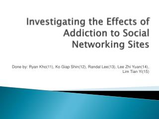 Investigating the Effects of Addiction to Social Networking Sites