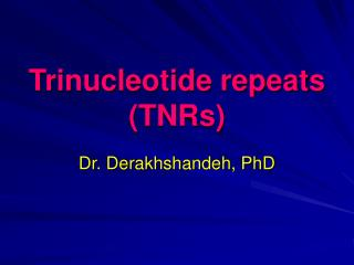 Trinucleotide repeats (TNRs)